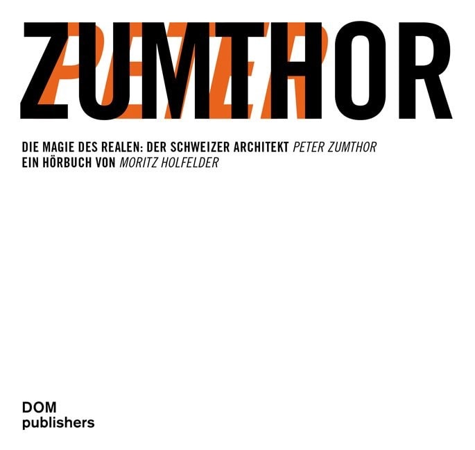 Peter Zumthor Die Magie des Realen